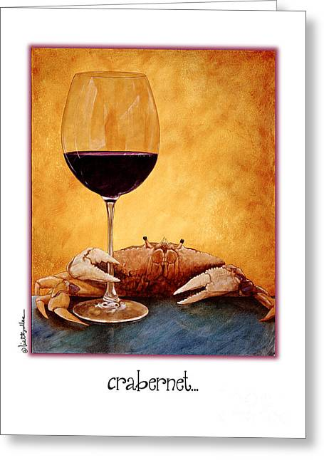 Cabernet Greeting Cards - Crabernet... Greeting Card by Will Bullas