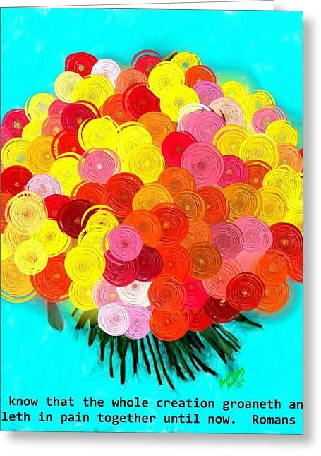 Rosette Paintings Greeting Cards - Creation Groaneth Greeting Card by Bruce Nutting