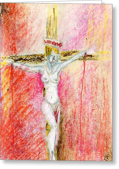 Kd Greeting Cards - Crucified  Greeting Card by Kd Neeley