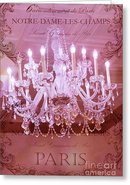 Decor Photography Greeting Cards - Crystal Chandelier - Paris Pink Chandelier Dreamy Paris Shimmering Chandelier Art With French Script Greeting Card by Kathy Fornal
