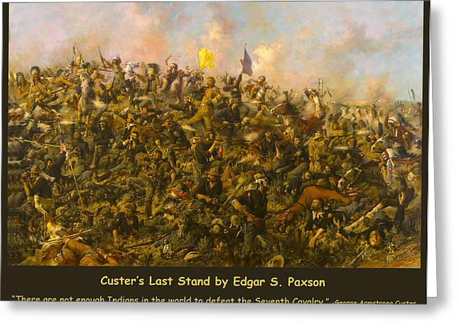Last Stand Greeting Cards - Custers Last Stand Greeting Card by Edgar S Paxson