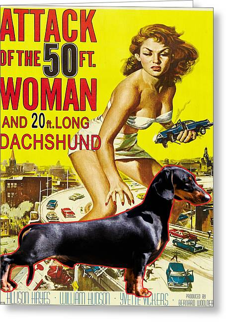 Attack Dog Greeting Cards - Dachshund Art Canvas Print - Attack of the 50ft woman Movie Poster Greeting Card by Sandra Sij