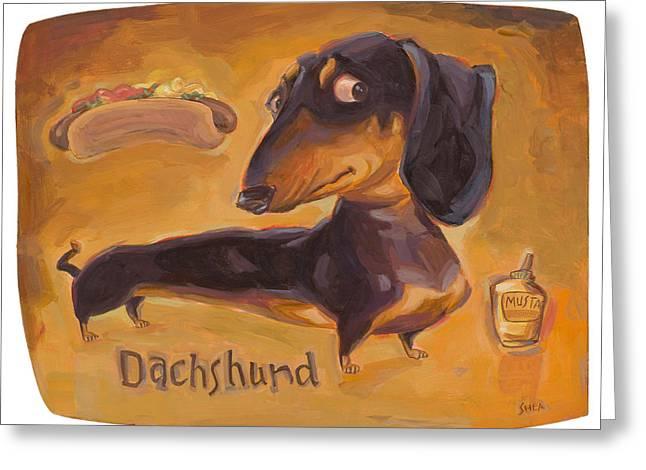 Dachshund Art Greeting Cards - Dachshund Much More Than A HOT DOG Greeting Card by Shawn Shea