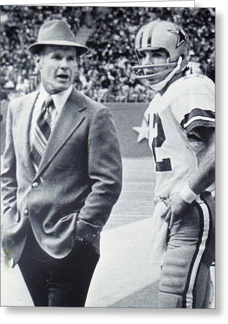 Pro Football Greeting Cards - Dallas Cowboys Coach Tom Landry and Quarterback #12 Roger Staubach Greeting Card by Donna Wilson