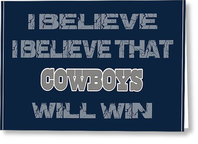 Saying Greeting Cards - Dallas Cowboys I Believe Greeting Card by Joe Hamilton