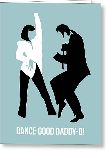 Tarantino Greeting Cards - Dance Good Poster 1 Greeting Card by Naxart Studio
