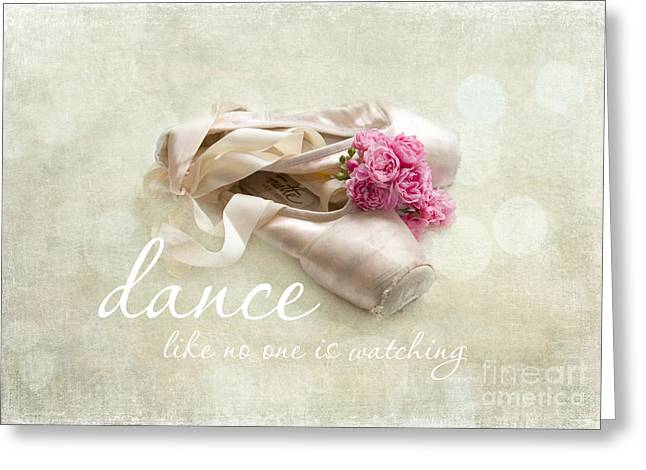 Dance Ballet Roses Greeting Cards - Dance Like No One Is Watching Greeting Card by Sylvia Cook