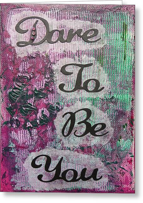 Desk Mixed Media Greeting Cards - Dare To Be You - 2 Greeting Card by Gillian Pearce