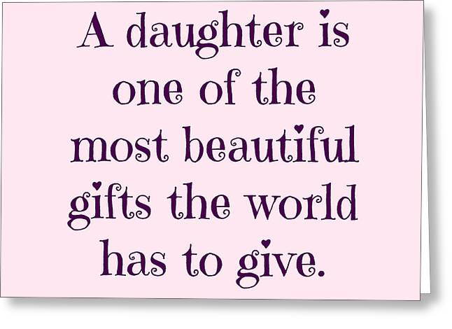 Daughter Gift Greeting Cards - Daughter Quote Greeting Card by Tia Hearth