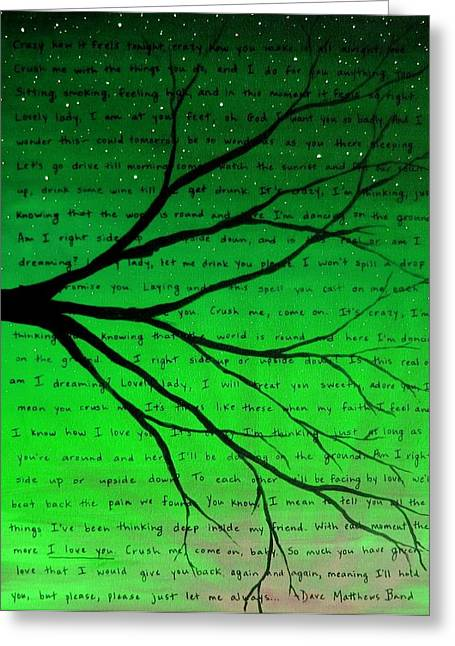 Dave Matthews Paintings Greeting Cards - Dave Matthews Band Crush Lyric Art - Green Greeting Card by Michelle Eshleman