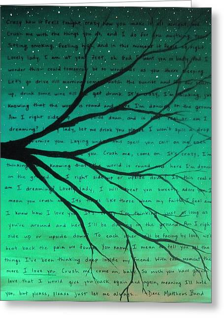 Dave Matthews Paintings Greeting Cards - Dave Matthews Band Crush Lyric Art - Teal Greeting Card by Michelle Eshleman