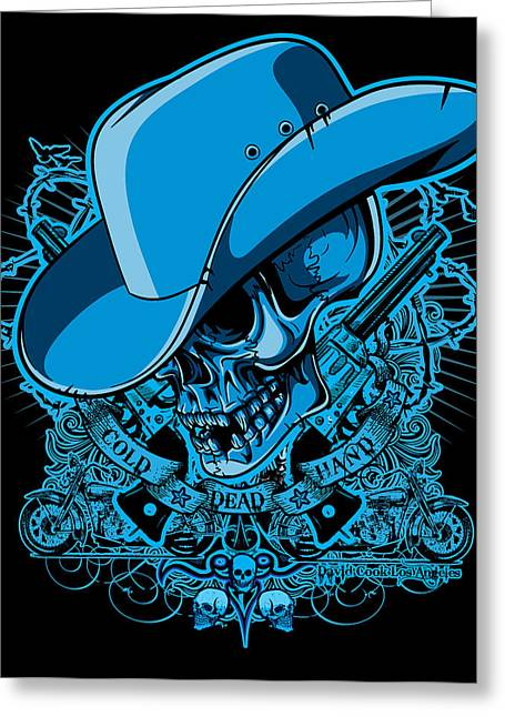 Pow Greeting Cards - DCLA Skull Cowboy Cold Dead Hand 2 Greeting Card by David Cook Los Angeles