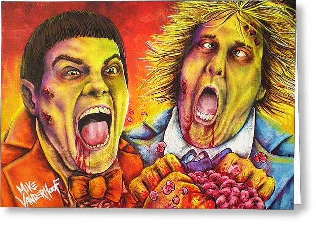 Dumb And Dumber Greeting Cards - Dead and Deader by Mike Vanderhoof Greeting Card by Michael Vanderhoof