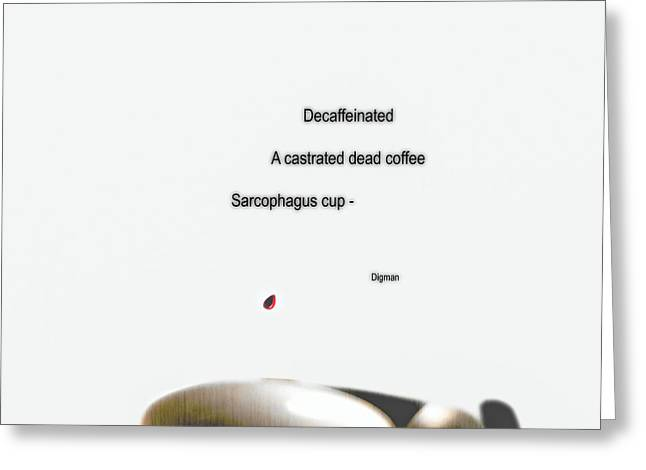 Haiku Greeting Cards - Dead Coffee  Greeting Card by Steven  Digman