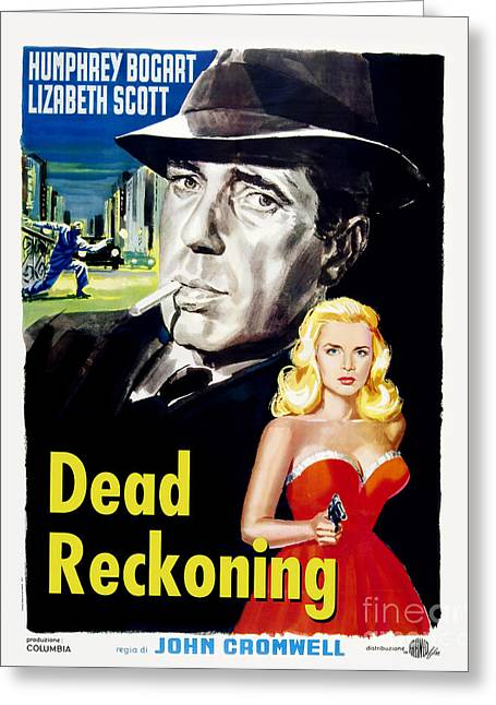 Classic Hollywood Photographs Greeting Cards - Dead Reckoning Movie Poster - Bogart Greeting Card by MMG Archive Prints