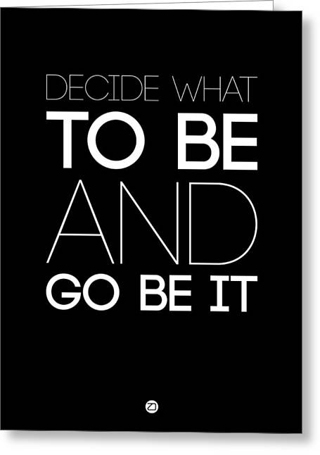 Motivational Poster Greeting Cards - Decide What To Be And Go Be It Poster 1 Greeting Card by Naxart Studio