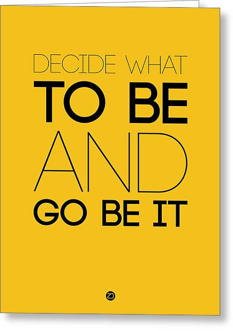 Motivational Poster Greeting Cards - Decide What To Be And Go Be It Poster 2 Greeting Card by Naxart Studio