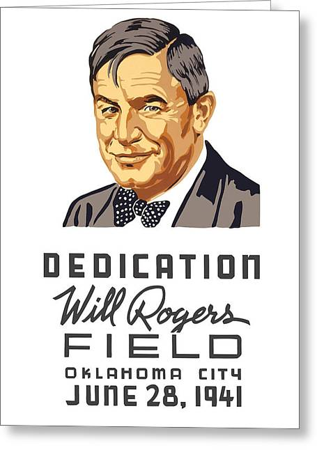 Field Mixed Media Greeting Cards - Dedication Will Rogers Field Greeting Card by War Is Hell Store