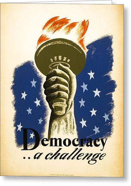 Tyrannies Greeting Cards - DEMOCRACY ... a challenge W P A POSTER c. 1938 Greeting Card by Daniel Hagerman