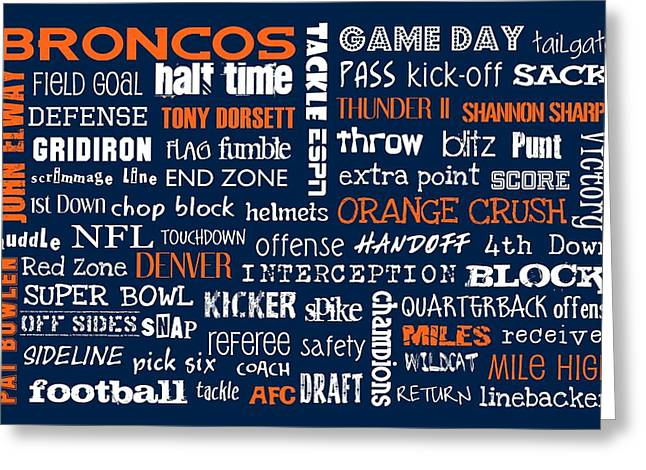 Elway Greeting Cards - Denver Broncos Greeting Card by Jaime Friedman