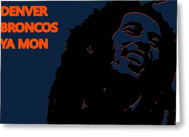 Broncos Greeting Cards - Denver Broncos Ya Mon Greeting Card by Joe Hamilton