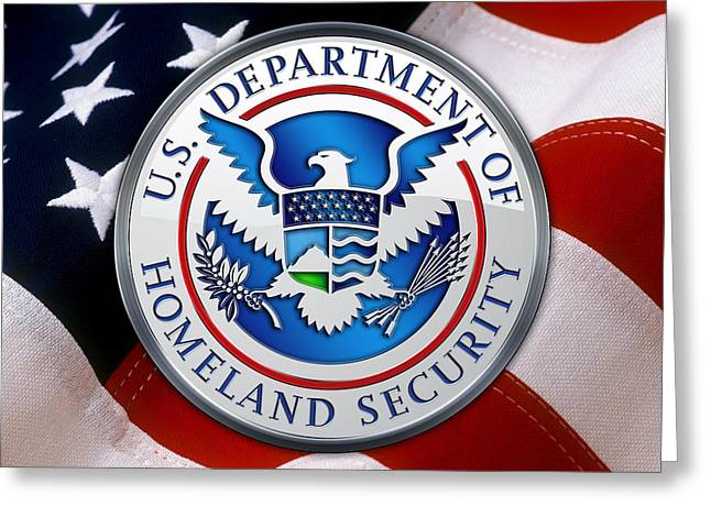 Militaria Greeting Cards - Department of Homeland Security - D H S Emblem over American Flag Greeting Card by Serge Averbukh