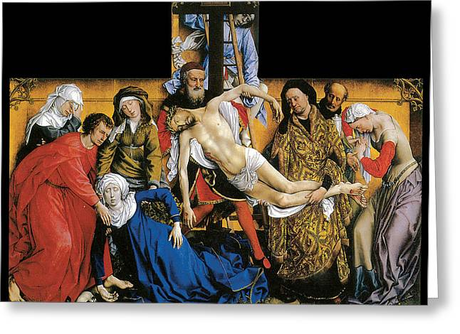 Calvary Greeting Cards - Deposition Greeting Card by Rogier Van Der Weyden