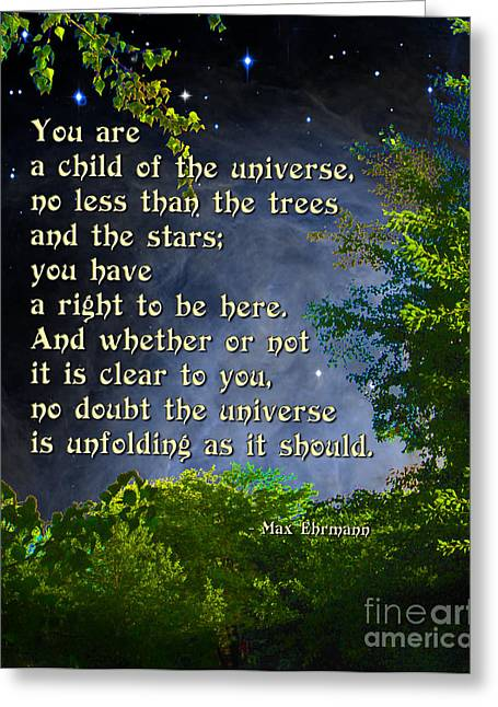 Ginny Gaura Greeting Cards - Desiderata - Child of the Universe - Trees Greeting Card by Ginny Gaura