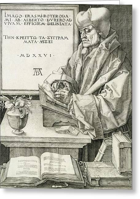 Tome Greeting Cards - Desiderius Erasmus Of Rotterdam, 1526 Greeting Card by Albrecht D?rer or Duerer