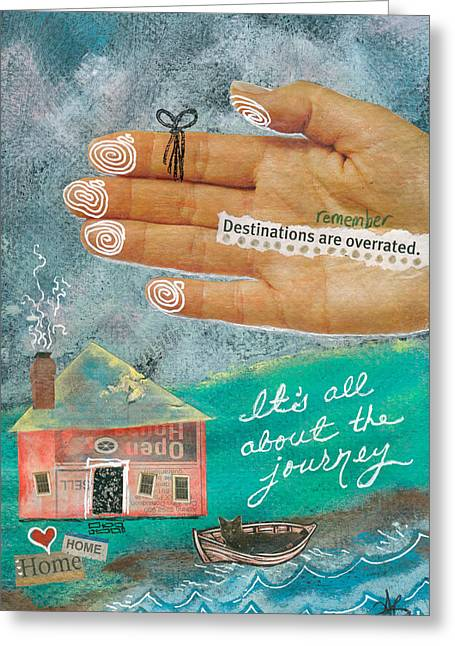 Destinations Are Overrated Greeting Card by Aprille Lipton