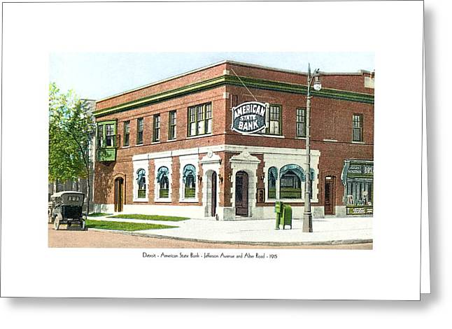 Boston Ma Greeting Cards - Detroit - American State Bank - Jefferson Avenue and Alter Road - 1915 Greeting Card by John Madison