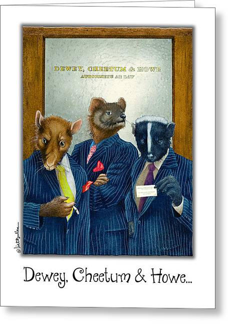 Attorney Greeting Cards - Dewey Cheetum and Howe... Greeting Card by Will Bullas