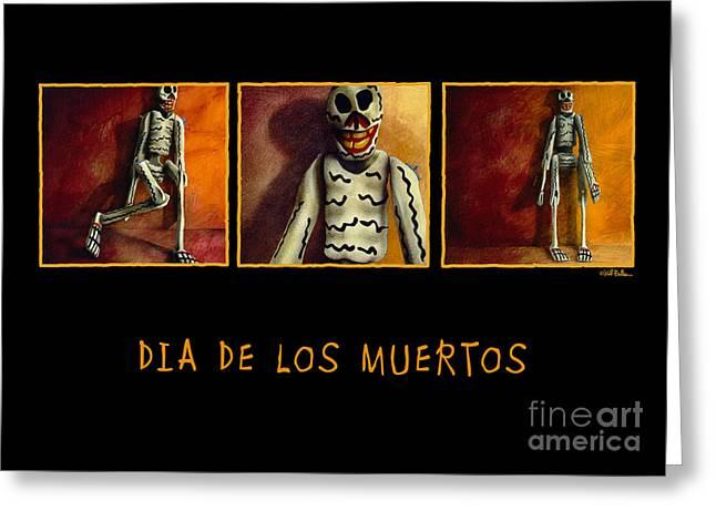 Del Muerto Greeting Cards - Dia de los Muertos... Greeting Card by Will Bullas