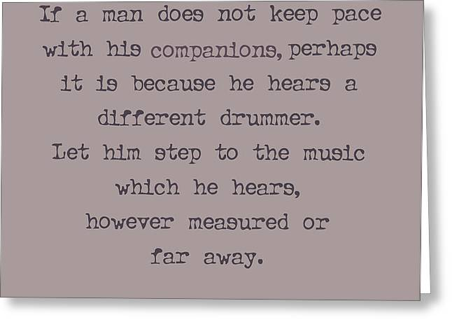 Different Drummer Greeting Card by Nomad Art And  Design