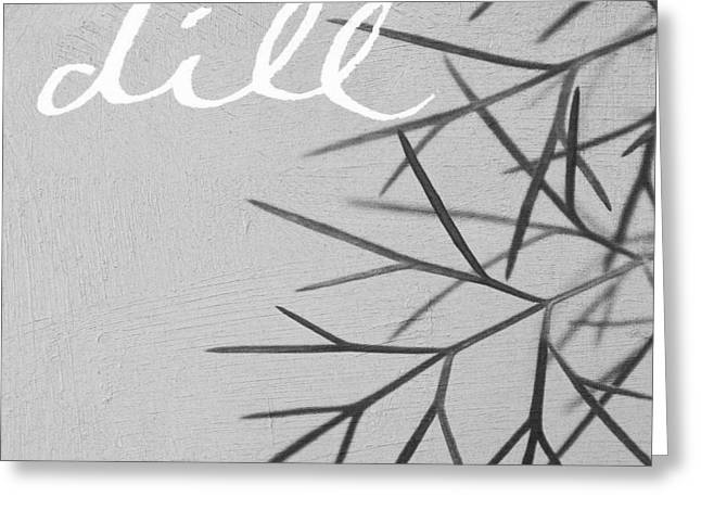 Handwriting Greeting Cards - Dill Greeting Card by Linda Woods