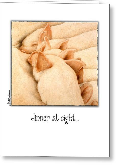 Piglets Greeting Cards - Dinner And Eight... Greeting Card by Will Bullas