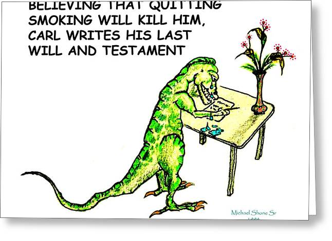 Dinosaur Quits Smoking Will Greeting Card by Michael Shone SR