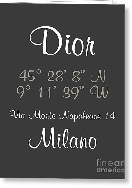 Dior Greeting Cards - Dior Milano Coordinates Greeting Card by Edit Voros