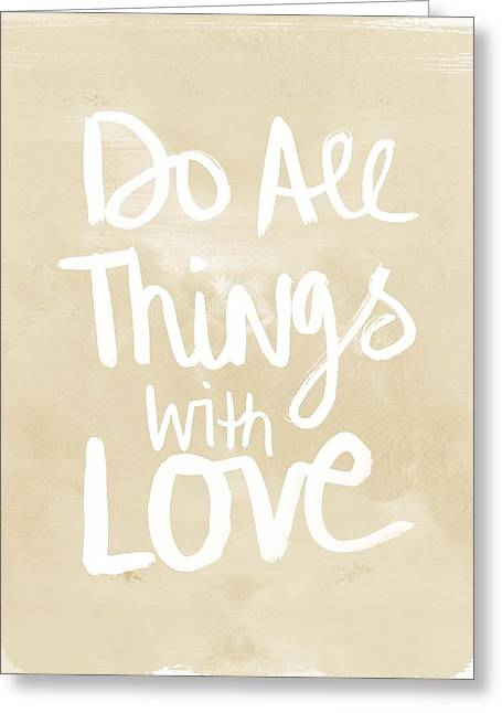 Kitchen Wall Greeting Cards - Do All Things With Love- inspirational art Greeting Card by Linda Woods