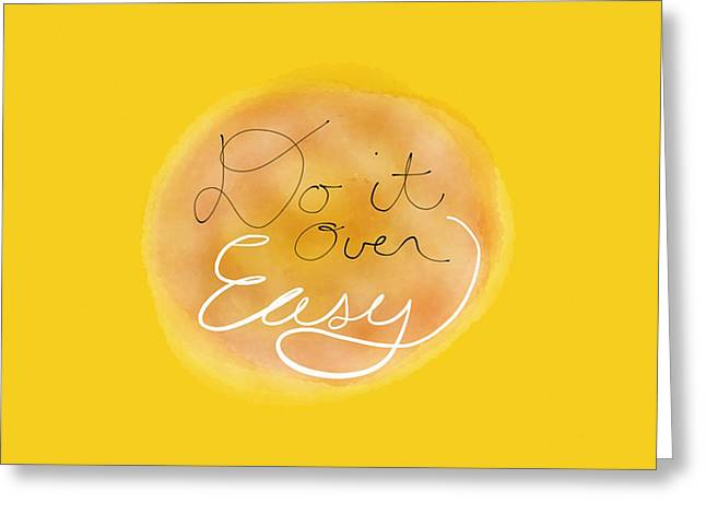 Over Easy Greeting Cards - Do it Over EASY Greeting Card by Kevin Bergen