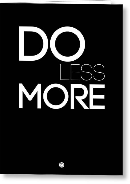 Motivational Poster Greeting Cards - Do Less More Greeting Card by Naxart Studio
