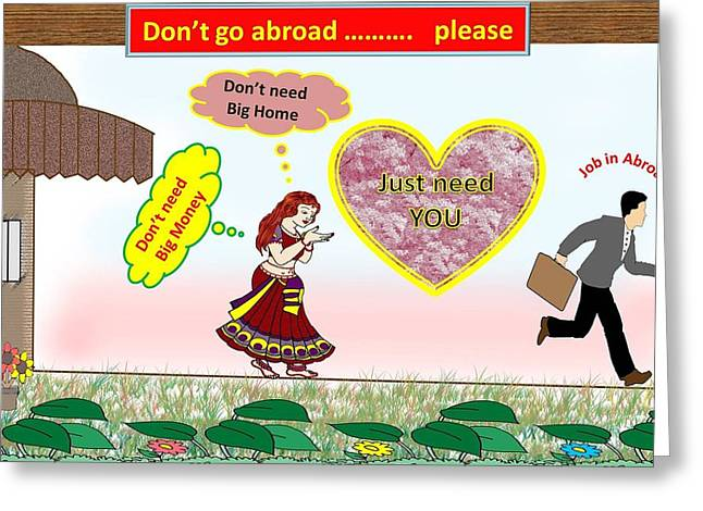I Suffer Greeting Cards - Do not go abroad for job Greeting Card by Sachin Tarkas