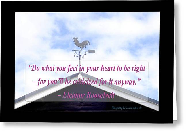 Weathervane Greeting Cards - Do what you feel in your heart to be right Greeting Card by Tamara Kulish