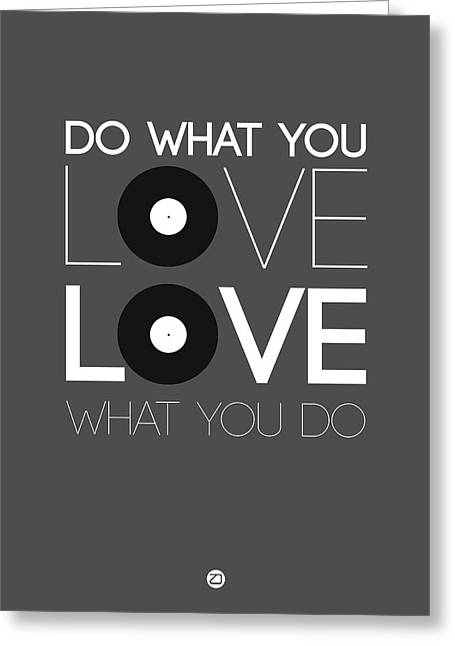 Motivational Poster Greeting Cards - Do What You Love Love What You Do 1 Greeting Card by Naxart Studio