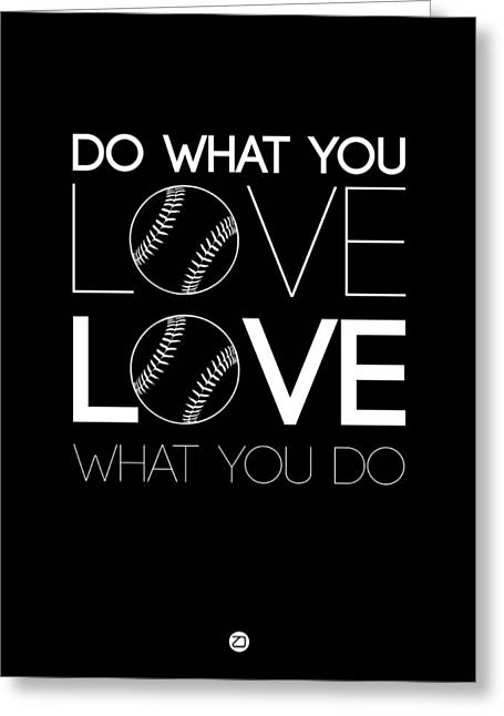 Motivational Poster Greeting Cards - Do What You Love Love What You Do 10 Greeting Card by Naxart Studio