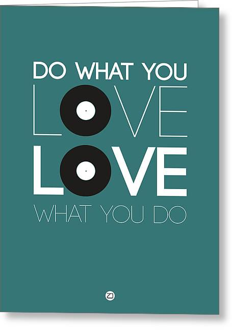 Motivational Poster Greeting Cards - Do What You Love Love What You Do 2 Greeting Card by Naxart Studio