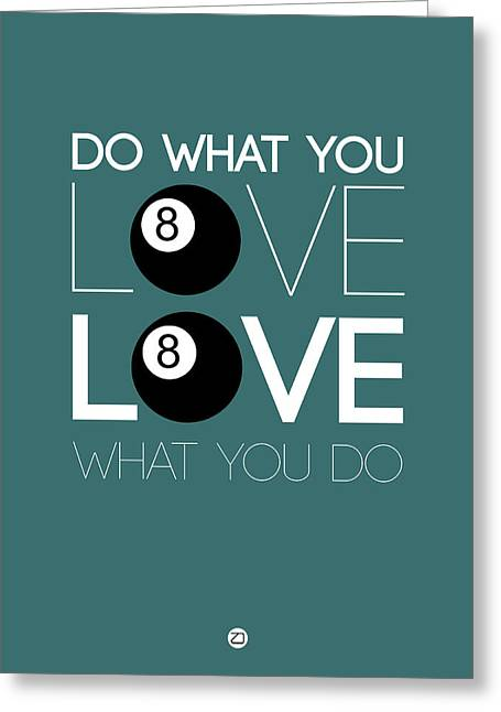 Motivational Poster Greeting Cards - Do What You Love Love What You Do 4 Greeting Card by Naxart Studio