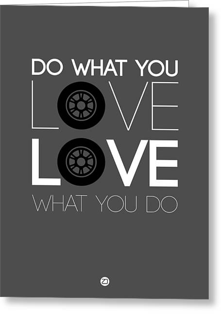 Motivational Poster Greeting Cards - Do What You Love Love What You Do 6 Greeting Card by Naxart Studio