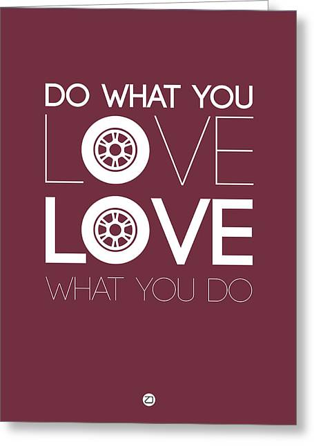 Motivational Poster Greeting Cards - Do What You Love Love What You Do 7 Greeting Card by Naxart Studio