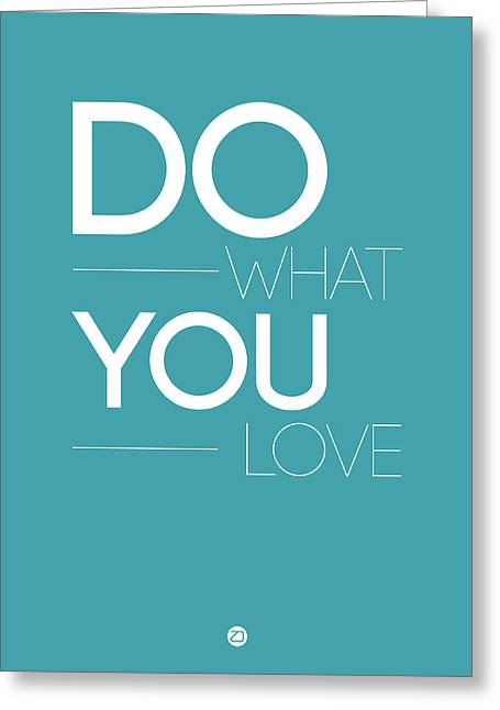 Love Letter Digital Art Greeting Cards - Do What You Love Poster  3 Greeting Card by Naxart Studio